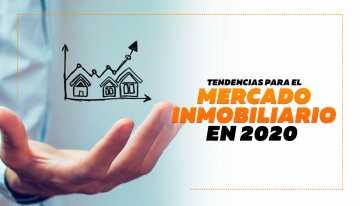 Conoce las tendencias del mercado inmobiliario en 2020