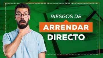 RIESGOS DE ARRENDAR DIRECTO