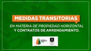 CONOZCA LAS MEDIDAS TRANSITORIAS EN MATERIA DE PROPIEDAD HORIZONTAL Y CONTRATOS DE ARRENDAMIENTO:
