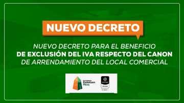 DECRETO BENEFICIO DE EXCLUSIÓN DEL IVA RESPECTO DEL CANON DE ARRENDAMIENTO DEL LOCAL COMERCIAL